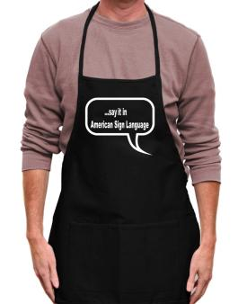 Say It In American Sign Language Apron