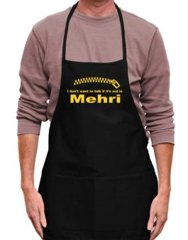 I Dont Want To Talk If It Is Not In Mehri Apron