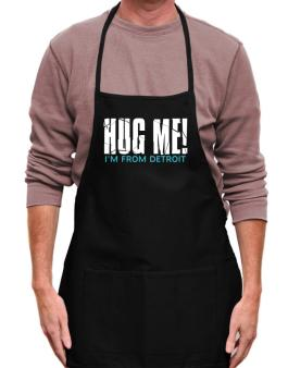 Hug Me, Im From Detroit Apron