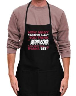 How Many Times Do You Think My Affenpinscher Can Bite You... Wanna Bet? Apron