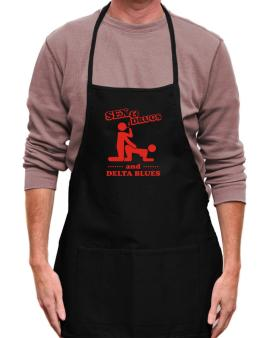 Sex & Drugs And Delta Blues Apron