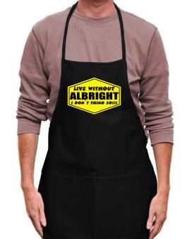 Live Without Albright , I Dont Think So ! Apron