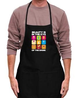 Beauty Is In The Eye Of The Drink Apron