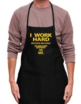 I work hard Apron