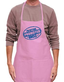 Im getting promoted to Uncle Apron