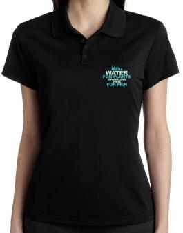 Water For Plants, Sparkling Wine For Men Polo Shirt-Womens