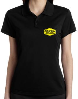Live Without Broken Down Golf Cart  , I Dont Think So ! Polo Shirt-Womens