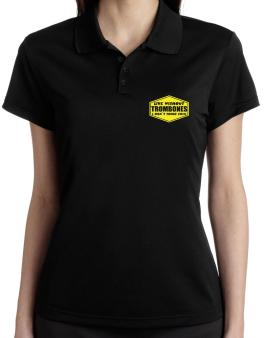 Live Without Trombones , I Dont Think So ! Polo Shirt-Womens