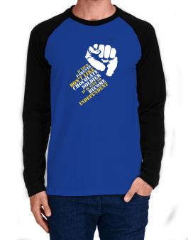 If Your Parents Dont Like Chocolate Soldier, Its Time To Become Independent Long-sleeve Raglan T-Shirt
