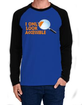 I Only Look Accessible Long-sleeve Raglan T-Shirt