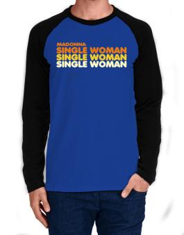 Madonna Single Woman Long-sleeve Raglan T-Shirt