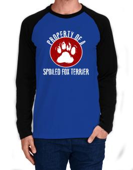 Property of a spoiled Fox Terrier Long-sleeve Raglan T-Shirt
