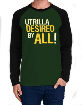 Utrilla Desired By All! Long-sleeve Raglan T-Shirt
