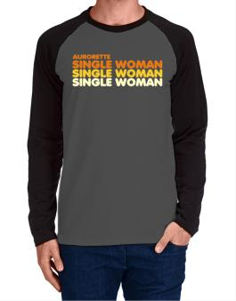 Aurorette Single Woman Long-sleeve Raglan T-Shirt
