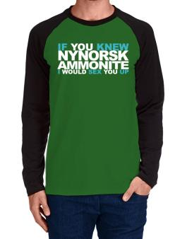 If You Knew Ammonite I Would Sex You Up Long-sleeve Raglan T-Shirt