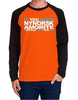 If You Knew Amorite I Would Sex You Up Long-sleeve Raglan T-Shirt
