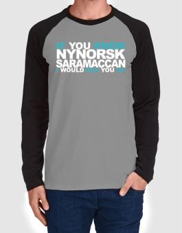 If You Knew Saramaccan I Would Sex You Up Long-sleeve Raglan T-Shirt