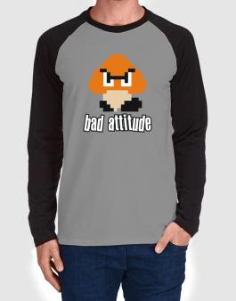 Bad Attitude Long-sleeve Raglan T-Shirt