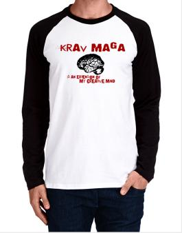 Krav Maga Is An Extension Of My Creative Mind Long-sleeve Raglan T-Shirt