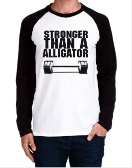 Stronger Than An Alligator Long-sleeve Raglan T-Shirt