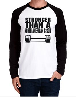 Stronger Than A North American Bison Long-sleeve Raglan T-Shirt