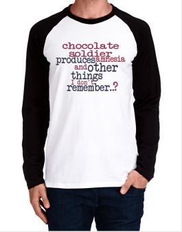 Chocolate Soldier Produces Amnesia And Other Things I Dont Remember ..? Long-sleeve Raglan T-Shirt