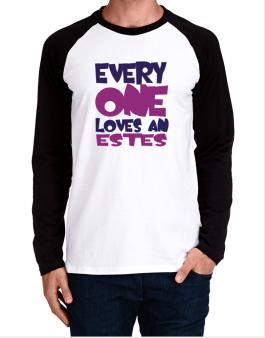 Everyone Loves An Estes Long-sleeve Raglan T-Shirt