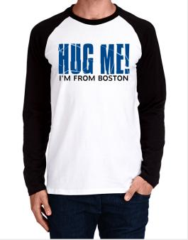 Hug Me, Im From Boston Long-sleeve Raglan T-Shirt