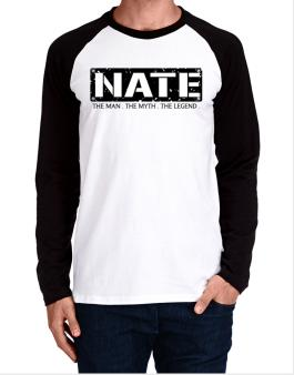 Nate : The Man - The Myth - The Legend Long-sleeve Raglan T-Shirt