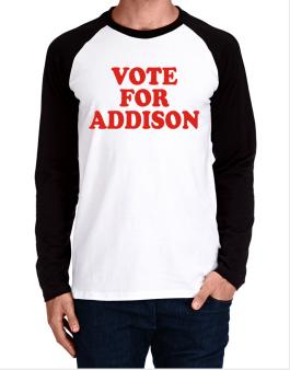 Vote For Addison Long-sleeve Raglan T-Shirt