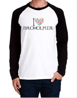 I love Broholmer colorful hearts Long-sleeve Raglan T-Shirt
