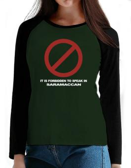 It Is Forbidden To Speak In Saramaccan T-Shirt - Raglan Long Sleeve-Womens