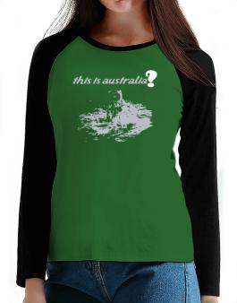 This Is Australia? - Astronaut T-Shirt - Raglan Long Sleeve-Womens