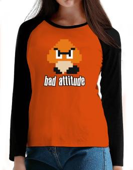 Bad Attitude T-Shirt - Raglan Long Sleeve-Womens