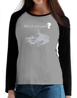 This Is Canada? - Astronaut T-Shirt - Raglan Long Sleeve-Womens