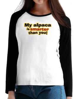 My Alpaca Is Smarter Than You! T-Shirt - Raglan Long Sleeve-Womens