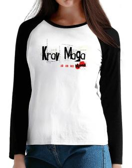 Krav Maga Is In My Blood T-Shirt - Raglan Long Sleeve-Womens