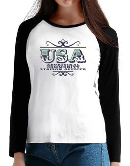 Usa Aboriginal Community Liaison Officer T-Shirt - Raglan Long Sleeve-Womens