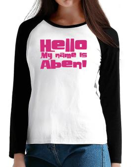 Hello My Name Is Abeni T-Shirt - Raglan Long Sleeve-Womens
