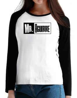 Mr. Aguirre T-Shirt - Raglan Long Sleeve-Womens