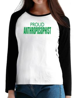 Proud Anthroposophist T-Shirt - Raglan Long Sleeve-Womens