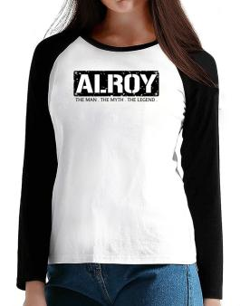 Alroy : The Man - The Myth - The Legend T-Shirt - Raglan Long Sleeve-Womens