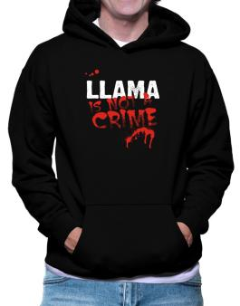 Being A ... Llama Is Not A Crime Hoodie