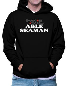 Everybody Loves An Able Seaman Hoodie