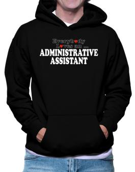 Everybody Loves An Administrative Assistant Hoodie
