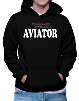 Everybody Loves An Aviator Hoodie