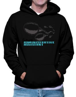 Future Administrative Assistant Hoodie