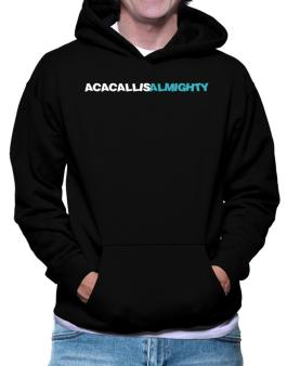 Acacallis Almighty Hoodie