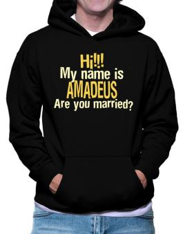 Hi My Name Is Amadeus Are You Married? Hoodie