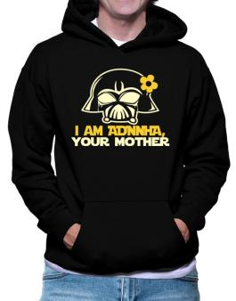 I Am Adonia, Your Mother Hoodie